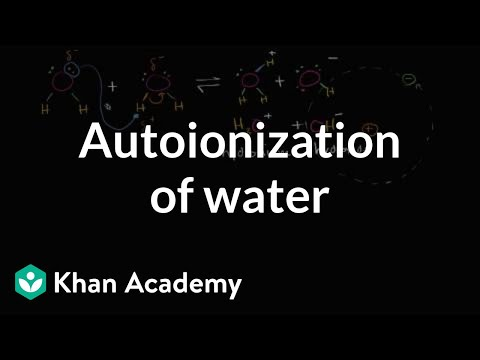Autoionization of water | Water, acids, and bases | Biology | Khan Academy