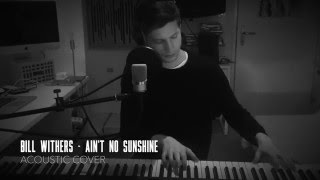 Bill Withers - Ain't No Sunshine - Acoustic Cover (Natalie Weiss Audition)