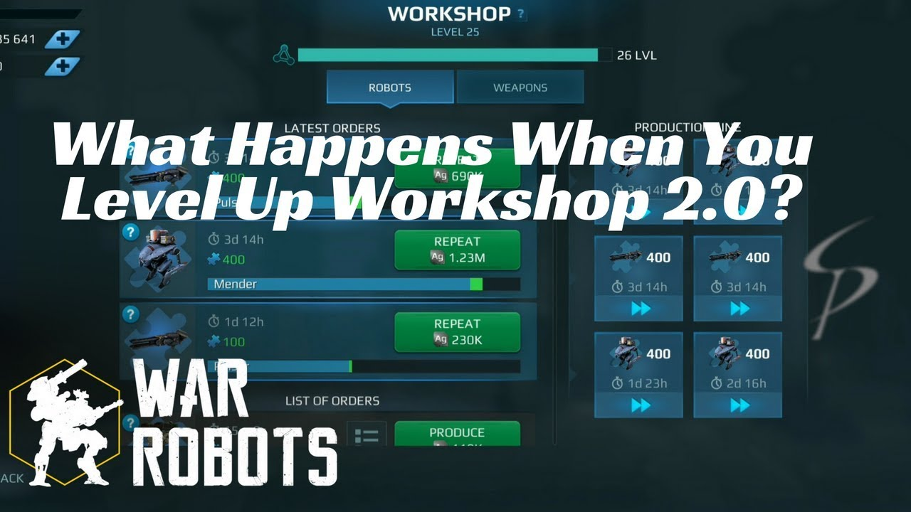 War Robots - What Happens When You Level Up Workshop 2 0???