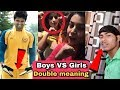 ISME TERA GHATA MERA KUCH NAHI JATA | Boys Vs Girls | Double meaning