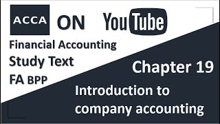 ACCA Financial Accounting FA F3 BPP Study text Chapter 19 Introduction to compan