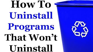 How To Uninstall Programs That Won