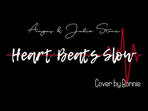 Angus & Julia Stone | Heart Beats Slow | Cover by Bonnie
