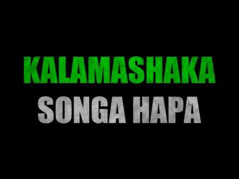 Kalamashaka aka K-Shaka - Songa Hapa [feat. Natasha