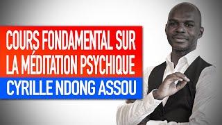 Introduction générale au cours fondamental sur la méditation psychique (Cyrille Ndong Assou)