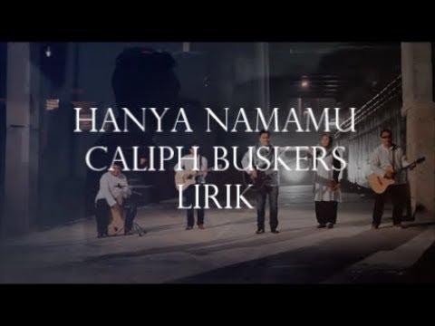 Hanya NamaMu - Caliph Buskers Lirik
