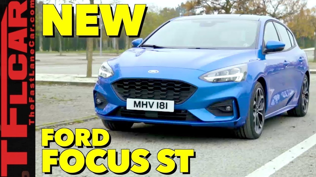 Here It Is: The All-New 2019 Ford Focus ST Is Ready For The World - YouTube