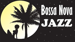 Relaxing Summer Jazz & Bossa Nova Music - Happy Jazz Instrumental  Music for Studying, Sleep, Work