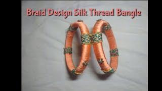 Braid design silk thread bangle - பின்னல் டிசைன் வளையல்