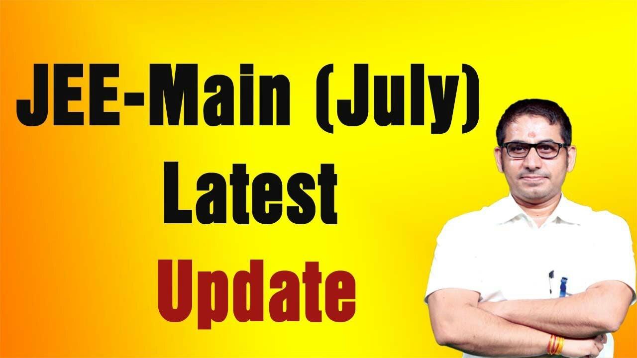 📌#JEE_Main (July) Latest Update