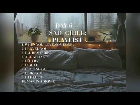day6 - sad/chill playlist: pt 1