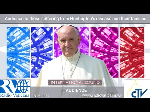 2017.05.18 - Audience to those suffering from Huntington's disease and their families