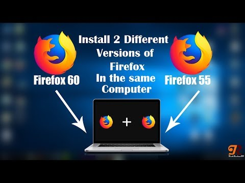 How To Install 2 Different Versions Of Firefox In The Same Computer