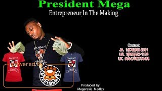 President Mega - Entrepreneur In The Making - September 2017