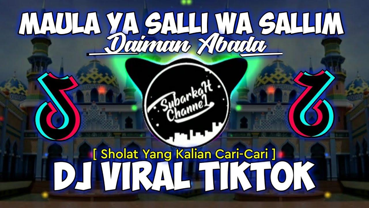 Download DJ MAULA YA SALLI WA SALLIM DAIMAN ABADA || DJ TIKTOK VIRAL