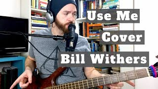 Bill Withers - Use Me (Cover) - Eric Blood Project