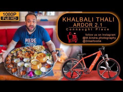 Khalbali Thali   Take A Challenge & Win 60000Rs Worth Bicycle   Ardor 2.1   Connaught Place