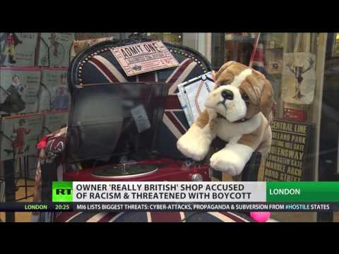 'Really British' shop owner accused of racism & threatened with boycott Mp3