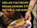 HEALTHY FISH GRILL RECIPE SUITABLE FOR EUROPEANS AND EVERYONE - INDIAN STYLE COOKING