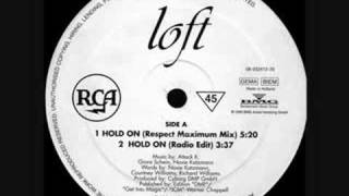 LOFT - Hold On (Respect Maximum Mix) REAL VERSION