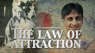 The Law of Attraction & 'True' Surrender | Living the Teachings of Sai Baba