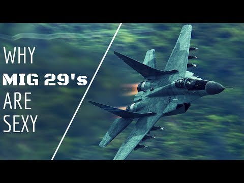 Why Mig 29s are Sexy - The Ultimate Flying Machine