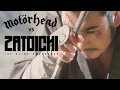 "watch he video of ZATOICHI the Blind Sworsman / Motörhead: ""Out of the Sun"""