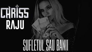 Смотреть клип Chriss Ft. Raju - Sufletul Sau Banii