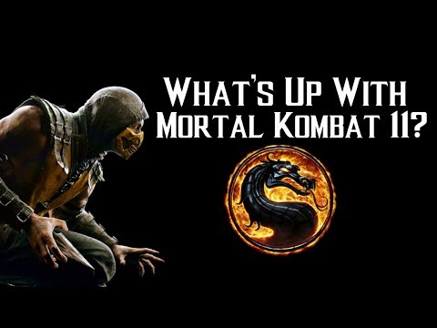 WHAT'S UP WITH MK11? | RELEASE DATE SPECULATION FOR MORTAL KOMBAT 11