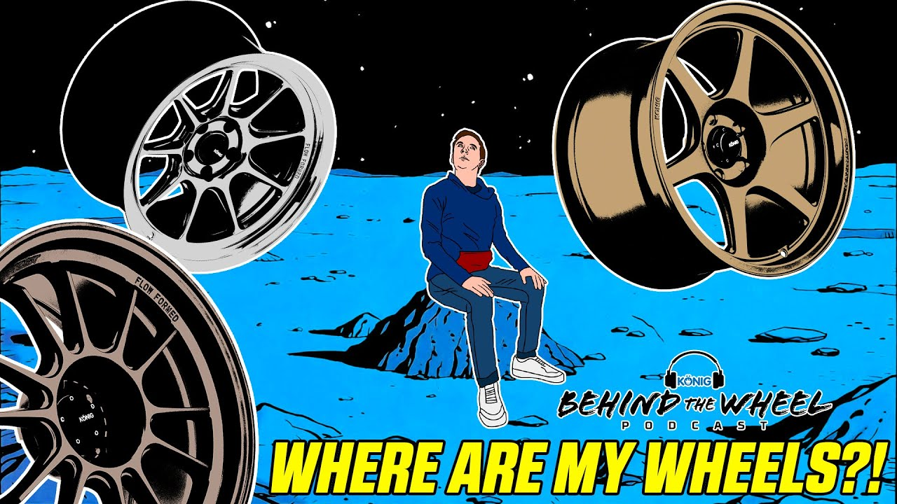 WHERE ARE MY WHEELS?!?!   Behind The Wheel Podcast - YouTube