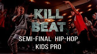 SAMBA VS KIRILL | SEMI FINAL HIP HOP KIDS PRO | KILL THE BEAT