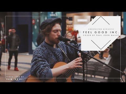 Feel Good Inc. (Paul John Bailey) - Unexpected Acoustic.