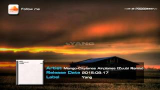 Mango - Citylanes Airplanes (Zuubi Remix)
