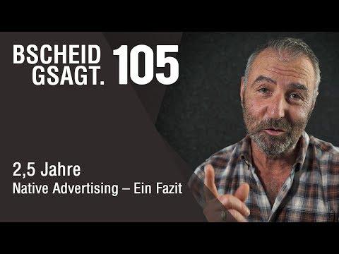 Bscheid Gsagt - Folge 105: 2,5 Jahre Native Advertising - Ein Fazit