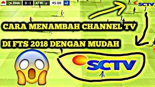 CARA MUDAH MENAMBAHKAN CHANNEL TV DI GAME FTS 2018 ANDROID II TUTORIAL GAMMING