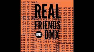Kanye West feat. Ty$ & DMX - Real Friends (Remix)