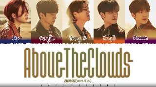 DAY6  – 'ABOVE THE CLOUDS' (구름 위에서) Lyrics [Color Coded_Han_Rom_Eng]