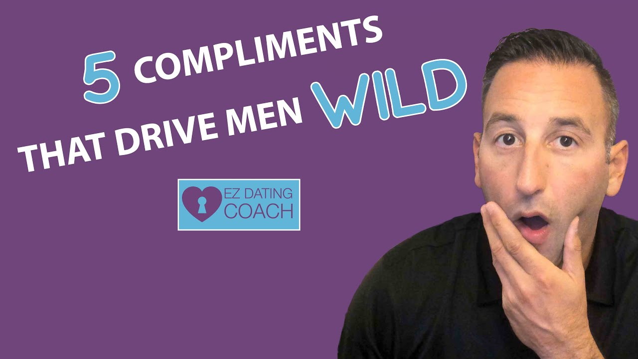 5 Compliments That Drive Men WILD