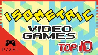 My TOP 10 ISOMETRIC VIDEO GAMES | It