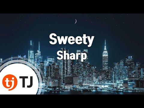[TJ노래방] Sweety - Sharp ( - Sharp) / TJ Karaoke