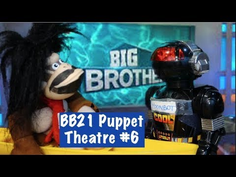 Big Brother 21 Puppet Theatre #6