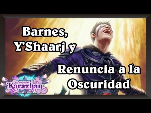 Barnes, Y'Shaarj y Renuncia a la Oscuridad [Hearthstone]