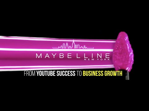 Maybelline NY: from YouTube success to Business growth