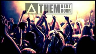 Them Next Door  - Dirty Talk