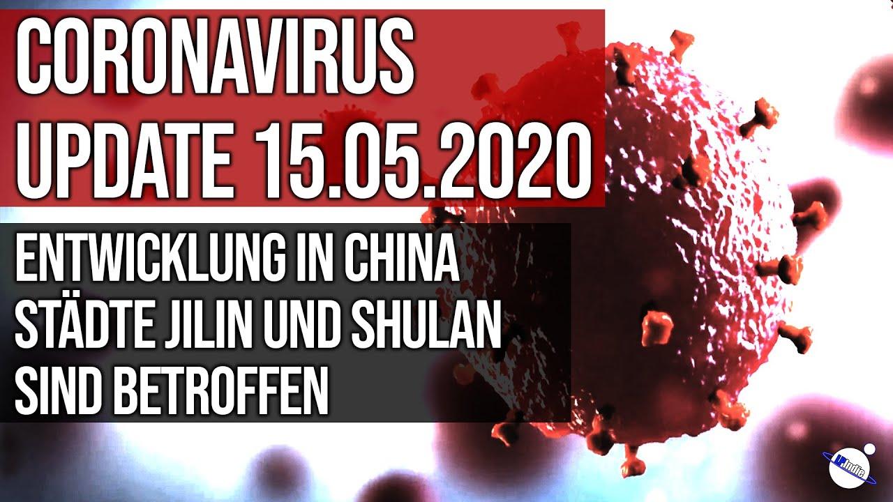 Download Coronavirus - Update 15.05.2020 - Entwicklung in China - Städte Jilin und Shulan betroffen