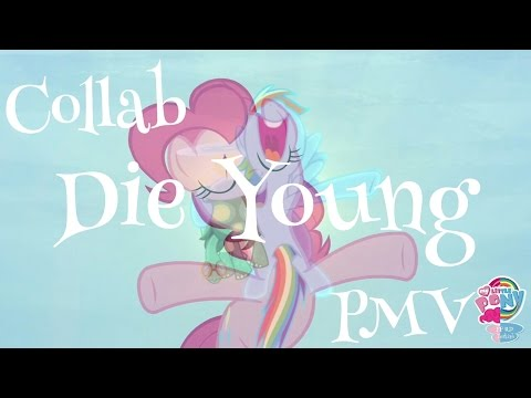 ☆Collab☆ Die Young [PMV]