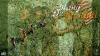 Rang De Basanti - Tu Bin Bataye