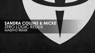 Sandra Collins & Mi¢ke - Zero Logic Redux (MASiiVO Remix)