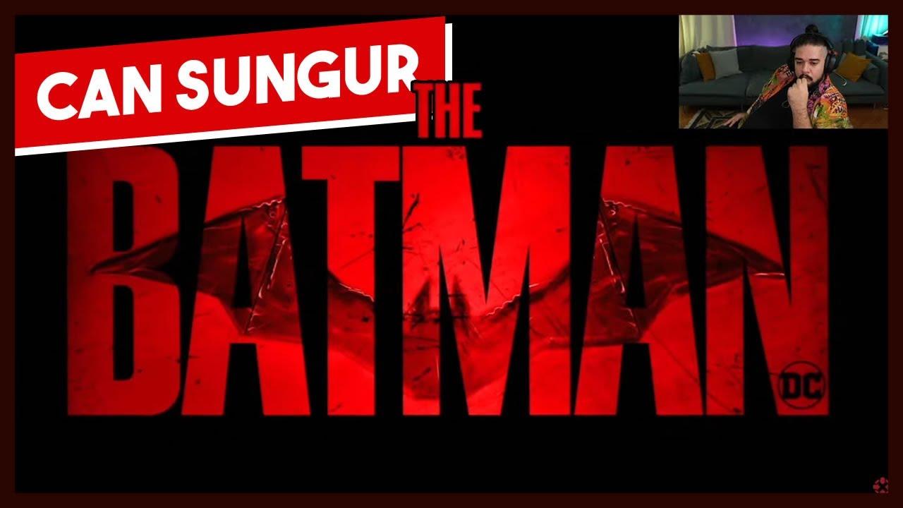 Can Sungur - THE BATMAN Trailer İzliyor ve Yorumluyor