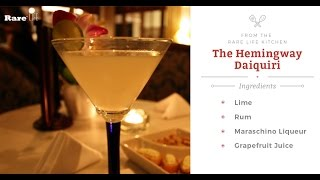 Classic Cocktails: The Hemingway Daiquiri | Rare Life
